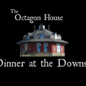 Dinner at the Downs Fundraiser for the Octagon House